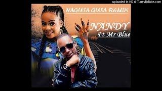 Nandy-Ft-Mr-Blue-Nagusa-Gusa-Remix