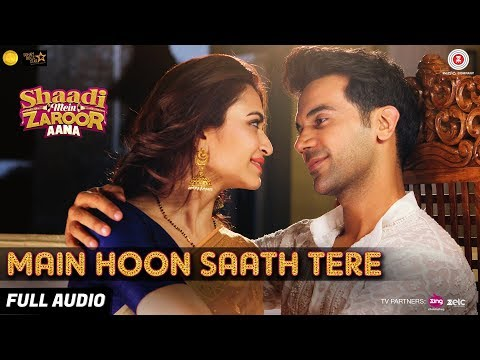 Main Hoon Saath Tere - Full Audio | Shaadi Mein Zaroor Aana | Rajkummar Rao, Kriti | Arijit Singh