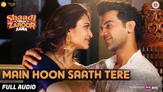 Main Hoon Saath Tere - Full Audio | Shaadi Mein...