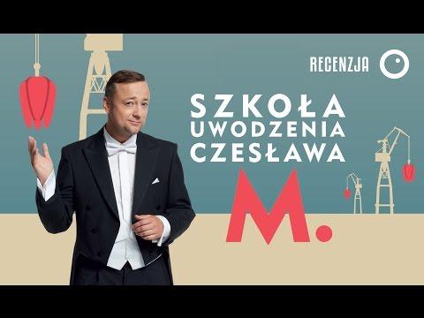 Szkoła uwodzenia Czesława M. - Recenzja #225