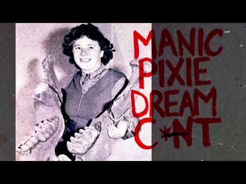 Manic Pixie Dream Cunt - Shilpa Ray
