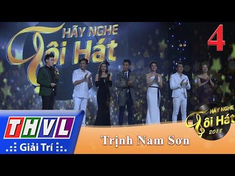 THVL | Hãy Nghe Tôi Hát Mùa 3 – Tập 4: Ca Nhạc Sĩ Trịnh Nam Sơn