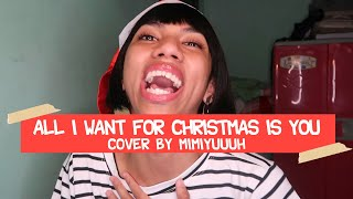 ALL I WANT FOR CHRISTMAS IS YOU COVER BY MIMIYUUUH