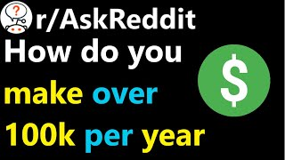 How do you make over 100k per year? r/AskReddit | Reddit Jar