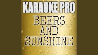 Beers and Sunshine (Originally Performed by Darius Rucker)