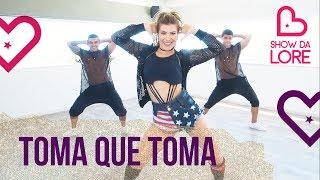 Toma Que Toma - Léo Santana - Lore Improta   Coreografia