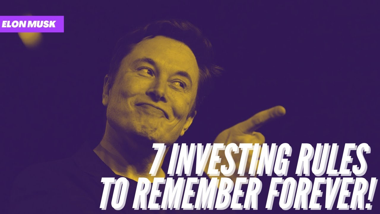 7 golden rules in investing you must know | elon musk