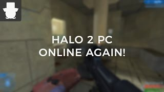 Halo 2 PC, Online Again!