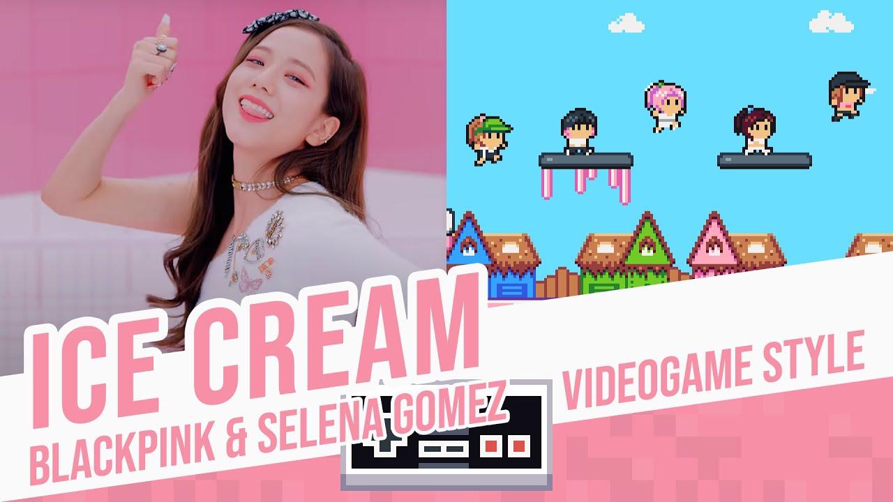ICE CREAM, BLACKPINK & Selena Gomez - Videogame Style
