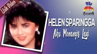 Helen Sparingga - Aku Menangis Lagi (Official Lyric Video)