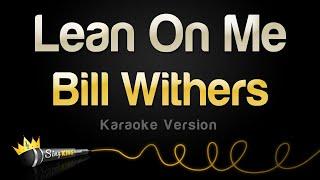 Bill Withers - Lean On Me (Karaoke Version)