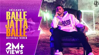 Sultaan - Balle Jatta (Official Music Video) | Back From the Dead | Latest Punjabi Song 2020