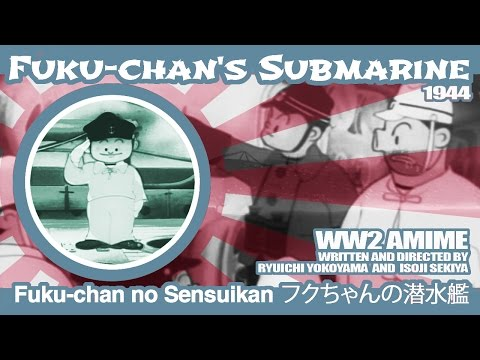 Fuku-chan's Submarine (1944) - B&W / 32 mins