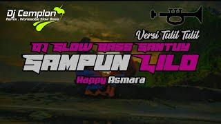DJ Sampun Lilo - Happy Asmara || Aku Tresno Karo Kowe Nanging Kowe Tresno Dee || by DJ Cemplon
