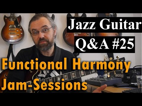 Jazz Guitar Q&A #25 - Functional Harmony - Jam Sessions - Uninspired