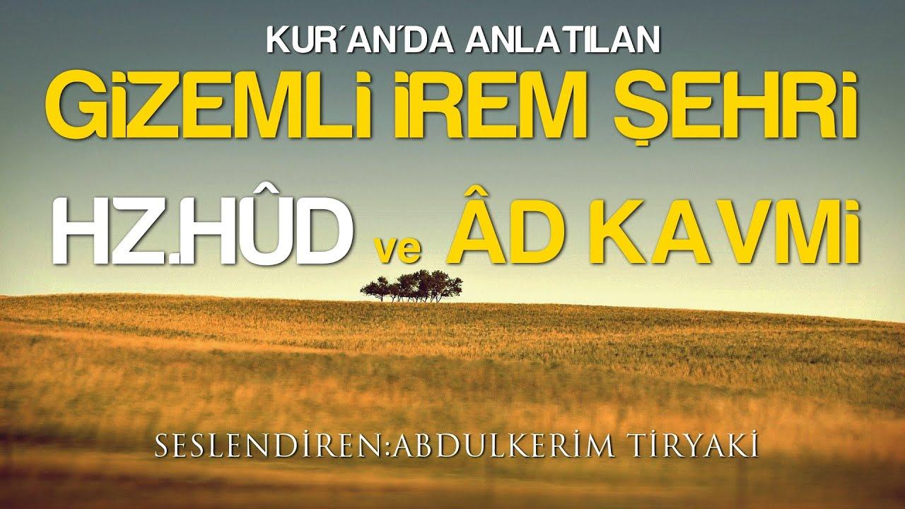 Kuran-ı Kerim'den Dini Hikayeler - İREM ŞEHRİ, HELÂK OLAN ÂD KAVMİ ve HZ.HÛD / Seyyid Kutup