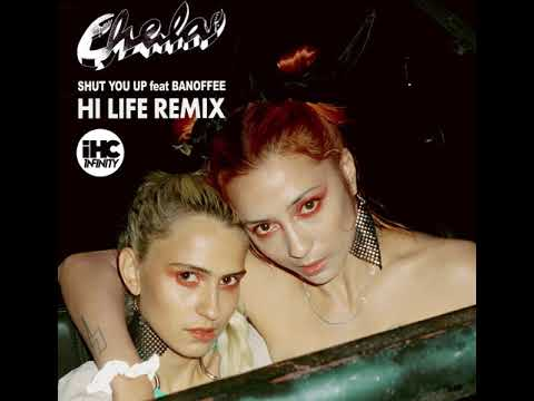 Chela - Shut You Up feat. Banoffee [HI LIFE REMIX] mp3