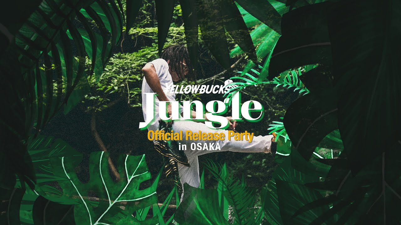 ¥ellow Bucks - Jungle Official Release Party in OSAKA [Day Blog]
