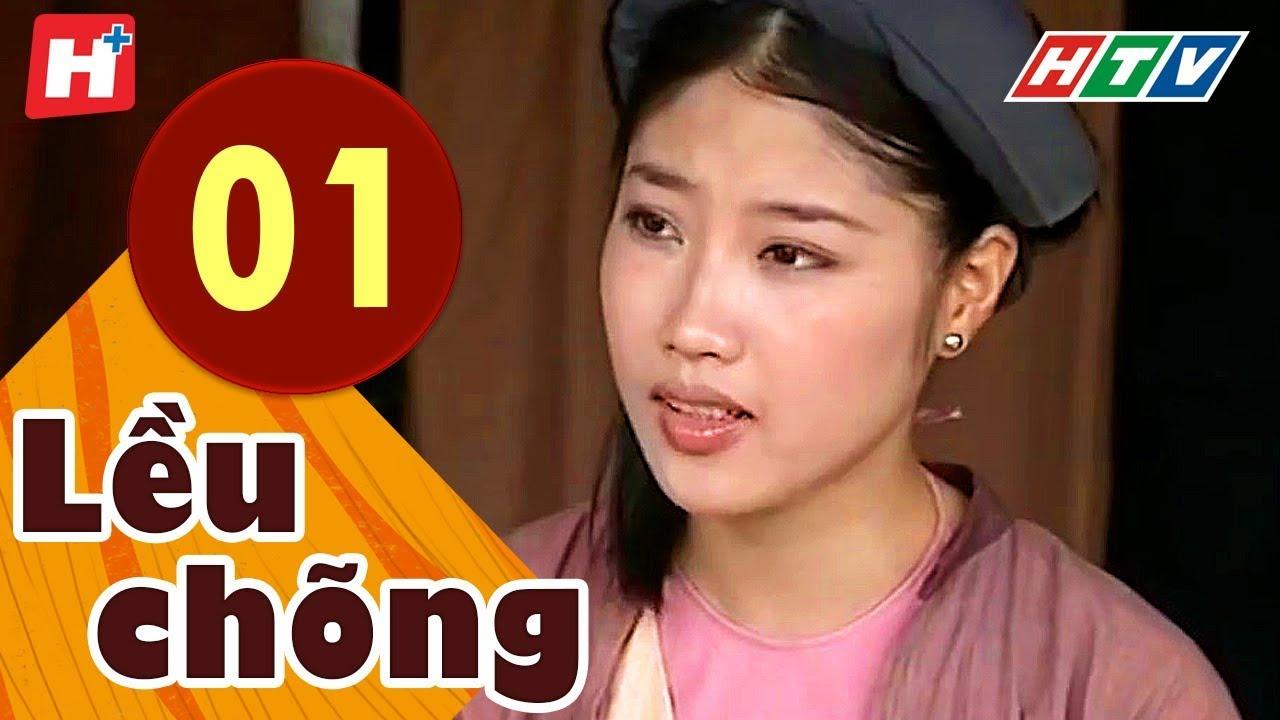 Lều Chõng - Tập 1 | HTV Phim Tình Cảm Việt Nam Hay Nhất 2019