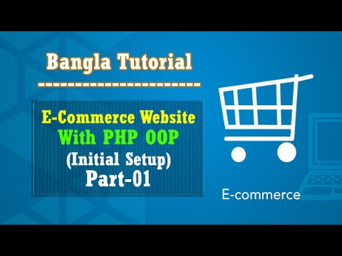 E-Commerce Website PHP OOP Bangla Tutorial (Initial Setup):Part-01 ...