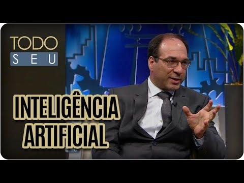 Inteligência Artificial E Possibilidades Do Mundo Moderno - Todo Seu (07/11/17)
