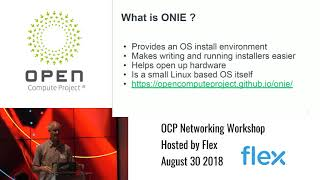 OCP Networking Workshop @ Flex - ONIE Overview - Curt Brune (Cumulus Networks)