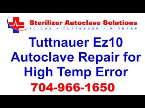Tuttnauer Ez10 Autoclave Repair for High Temp Error