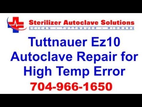 Tuttnauer Ez10 autoclave repair high temp error