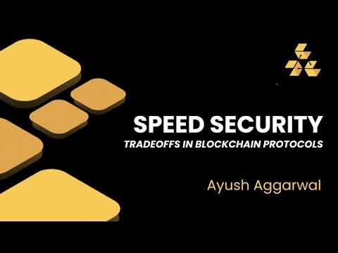 Blockchain Development Lecture 9: Speed Security Tradeoffs