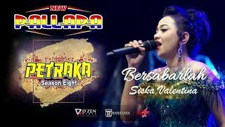BERSABARLAH - SISCA VALENTINA   NEW PALLAPA LIVE PETRAKA 2019