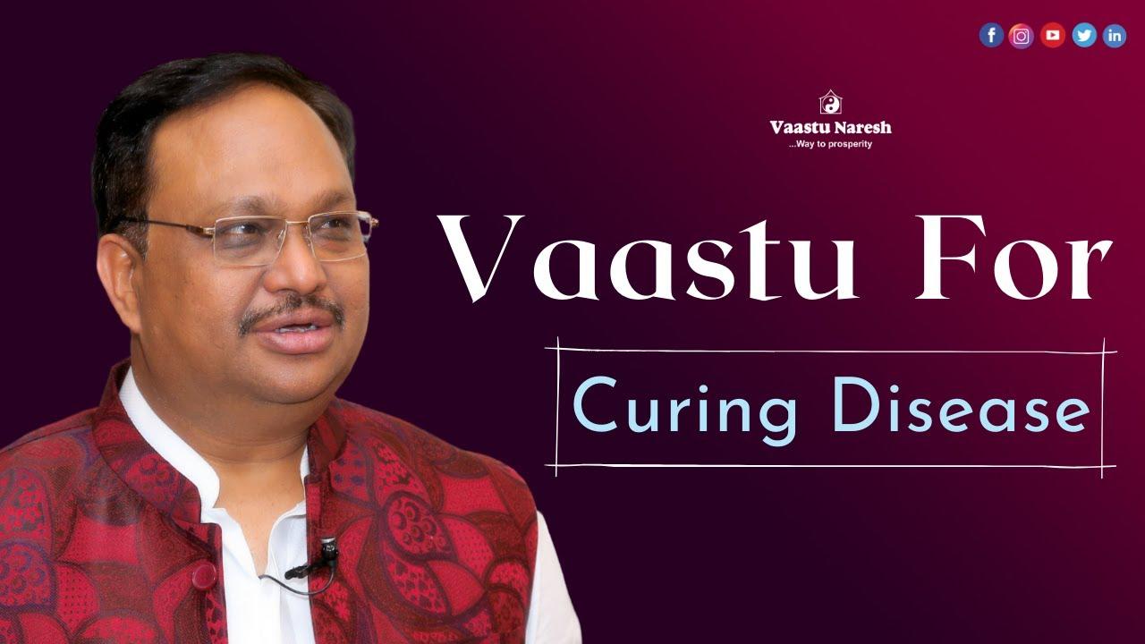 vastu for curing disease vastu shastra for health youtubevastu for curing disease vastu shastra for health