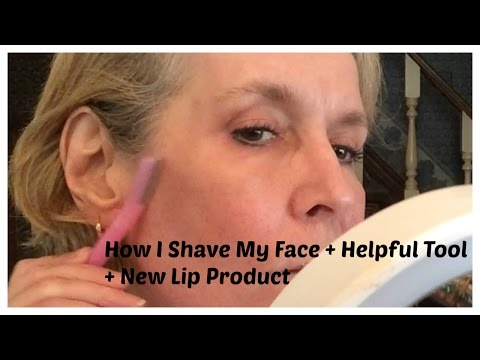 How I Shave My Face + Helpful Tool + New Lip Product