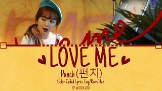 Punch (펀치) - love me (럽미 ) (color coded lyrics eng/rom/han ...