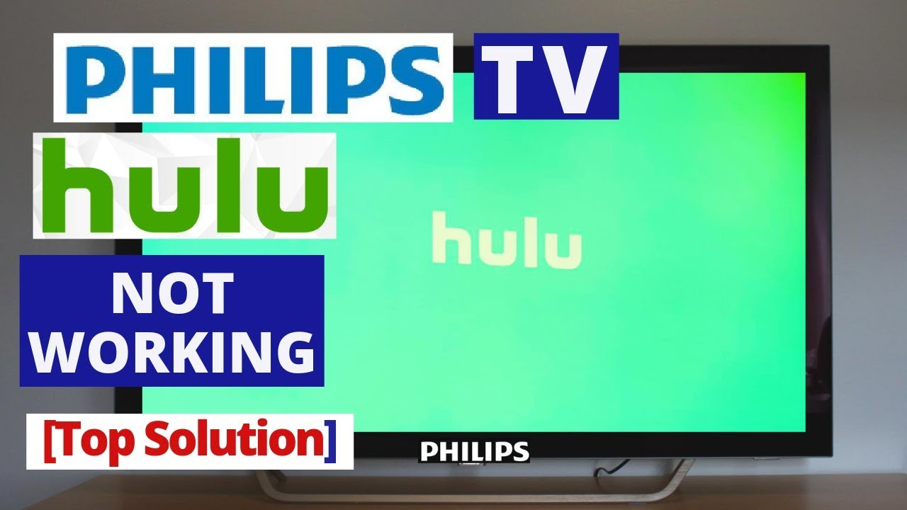 How to fix Hulu app Not Working on Philips Smart TV || Philips TV Common  Problems & Fixes