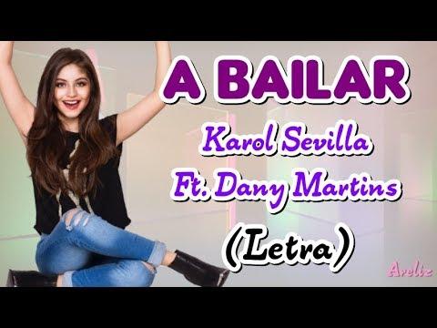 Karol Sevilla Ft. Dany Martins - A Bailar ♥♥Letra