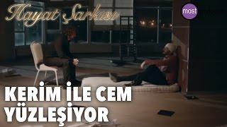 Hayat Şarkısı - Kerim ile Cem Yüzleşme