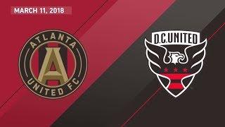 HIGHLIGHTS: Atlanta United vs. D.C. United   March 11, 2018