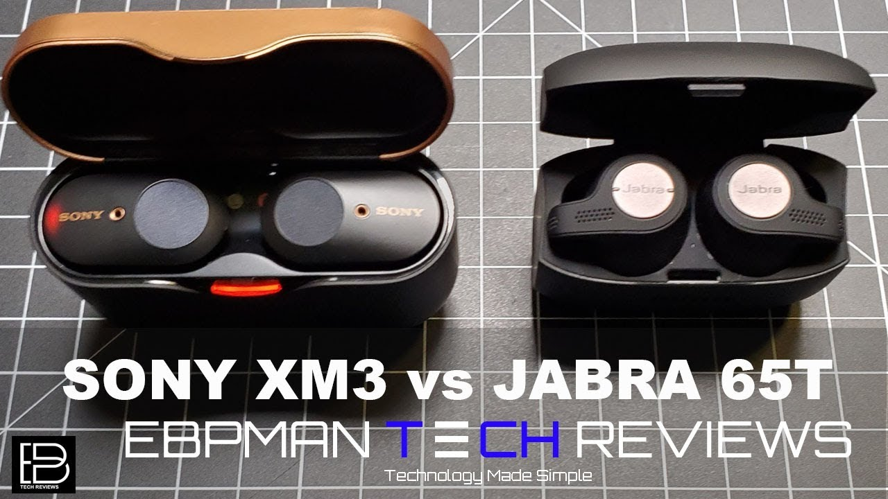 Sony Wf 1000xm3 Review Vs Jabra Elite 65t Which Should You Buy Youtube