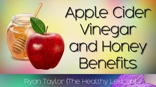 Apple Cider Vinegar and Honey: Benefits