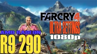 Far Cry 4 - AMD R9 290 - Ultra Settings at 1080p