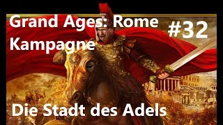 Grand Ages: Rome Kampagne #32 Die Stadt des Adels [Deutsch/HD/Gameplay]