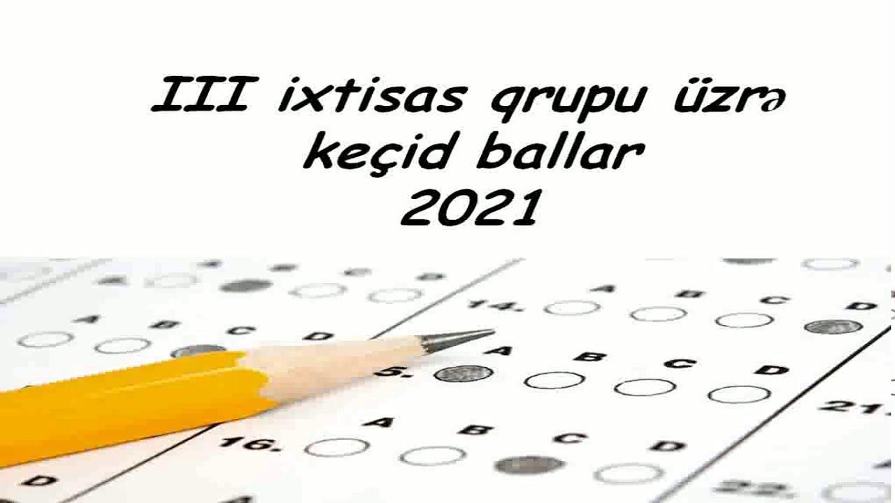 3-cü ixtisas qrupu üzrə keçid ballar 2021