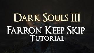 Dark Souls III - Farron Keep Skip Tutorial