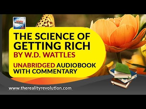 The Science of Getting Rich By Wallace Wattles Unabridged with Commentary