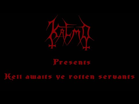 Kalmo - Hell Awaits Ye Rotten Servants (Official music video)
