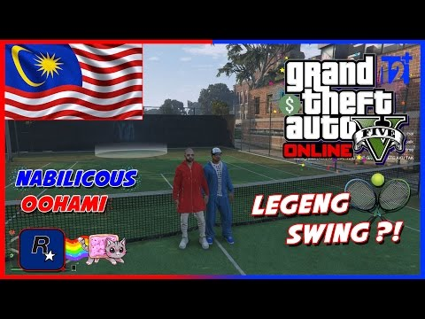 GTA 5 Online (Malaysia) || OOHAMI VS NABILICOUS !! THE LEGEND OF SWING TENNIS ~!! HAHA XD