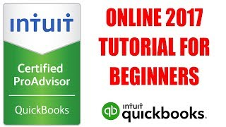 QuickBooks Online 2017 Tutorial For Beginners by Certified ProAdvisor