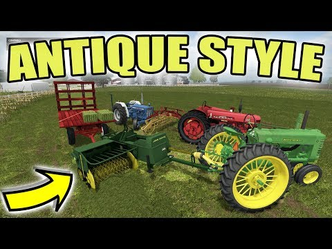 FARMING SIMULATOR 2017 | ANTIQUE SQUARE BALING | NEW ANTIQUE MODS | FARMALL + JOHN DEERE + FORD
