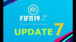 FIFA 19 : Download and install Update 7  ( CPY )