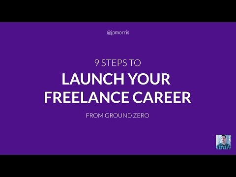 9 Steps to Launch Your Freelance Career From Ground Zero